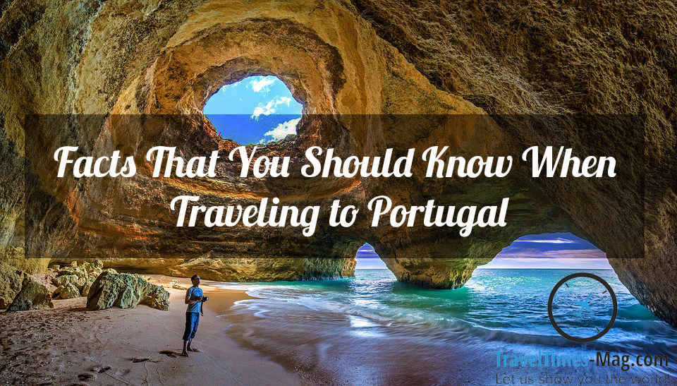 Facts That You Should Know When Traveling to Portugal