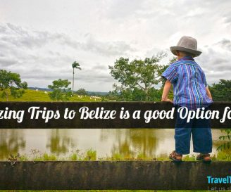 Amazing Trips to Belize is a good Option for You